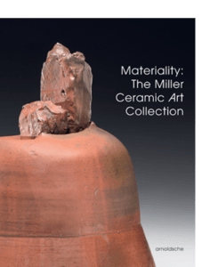 Arnoldsche Art Publishers Materiality: The Miller Ceramic Art Collection