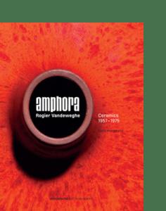 Arnoldsche Art Publishers Amphora. Rogier Vandeweghe