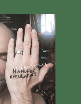 Tanel Veenre HANDFUL – KÄEULATUSES
