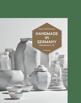 Pascal Johanssen (ed.) HANDMADE IN GERMANY|||