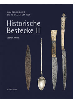 Jochen Amme HISTORISCHE BESTECKE III