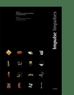 Gold and Silversmith's Craft Trust Schwäbisch Gmünd (ed.) IMPULSES|||