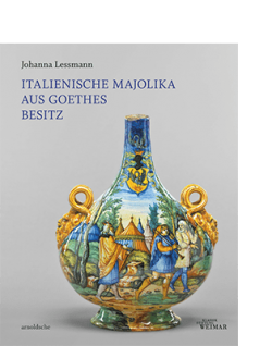 Johanna Lessmann ITALIENISCHE MAJOLIKA AUS GOETHES BESITZ
