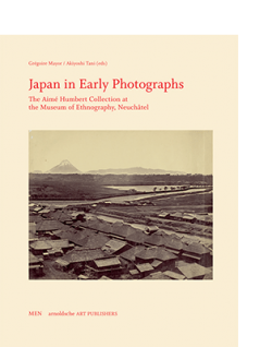 Grégoire Mayor / Tani Akiyoshi (Hg.) JAPAN IN EARLY PHOTOGRAPHS