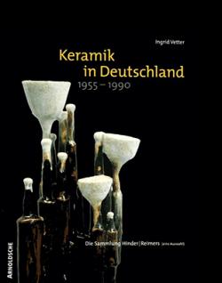 Ingrid Vetter KERAMIK IN DEUTSCHLAND 1955-1990