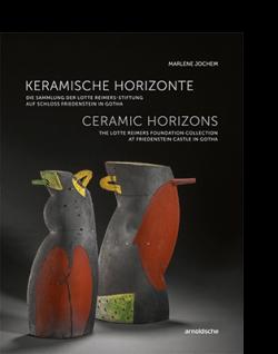 Marlene Jochem KERAMISCHE HORIZONTE|||