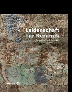 Anne-Claire Schumacher (Hg.) LEIDENSCHAFT FÜR KERAMIK