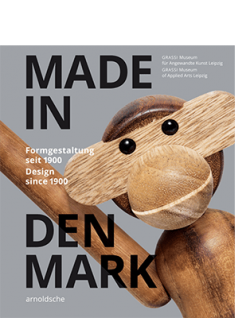 Olaf Thormann for the GRASSI Museum of Applied Arts Leipzig (ed.) MADE IN DENMARK|||