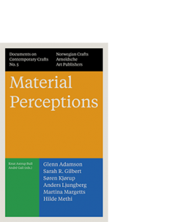 André Gali / Knut Astrup Bull / Norwegian Crafts (eds) MATERIAL PERCEPTIONS|||