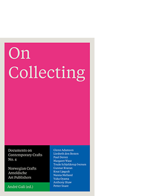 André Gali (ed.) | Norwegian Crafts ON COLLECTING