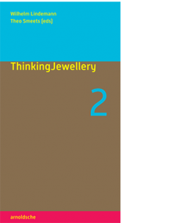 Wilhelm Lindemann / Theo Smeets (eds) THINKINGJEWELERY 2|||