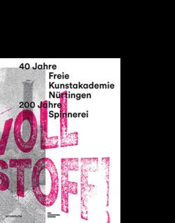 Katrin Burtschell / Helene Schwab / Winfried Stürzl (ed.) für die Freie Kunstakademie Nürtingen VOLL STOFF!