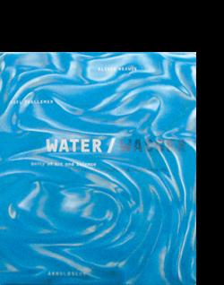 Oliver Herwig | Axel Thallemer WATER | WASSER
