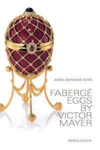 Anne-Barbara Kern FABERGÉ EGGS BY VICTOR MAYER