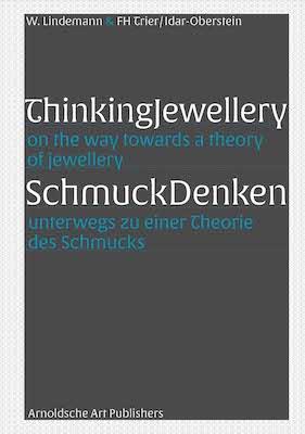 W. Lindemann (Hg.) & FH Trier | Idar-Oberstein SCHMUCKDENKEN
