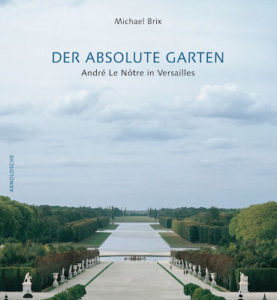Michael Brix DER ABSOLUTE GARTEN