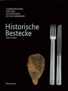 Jochen Amme HISTORISCHE BESTECKE