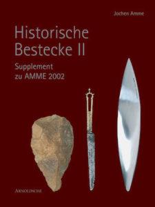 Jochen Amme HISTORISCHE BESTECKE II