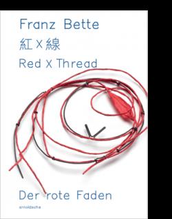 arnoldsche Franz Bette - Der Rote Faden