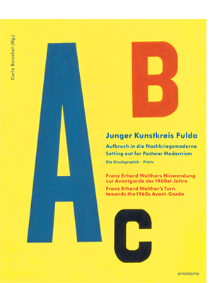 Juku Junger Kunstkreis Fulda Franz Ehrhard Walther Carlo Burschel arnoldsche