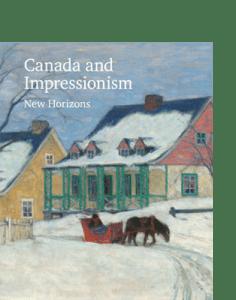 Arnoldsche Art Publishers Canada Impressionism In einem neuen Licht Canada and Impressionism Kanada und der Impressionismus