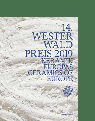 arnoldsche Westerwaldpreis Westerwald Prize 2019 Höhr-Grenzhausen Keramikmuseum van Wieringen Johannes Nagel
