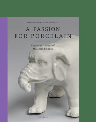A Passion for Porcelain arnoldsche art Publishers