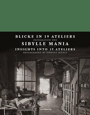 Sibylle Mania Ateliers Frank Motz arnoldsche Fotografie Photography Photographie Hela Paris Möhwald Weimar Berlin Schwarz-Weiß