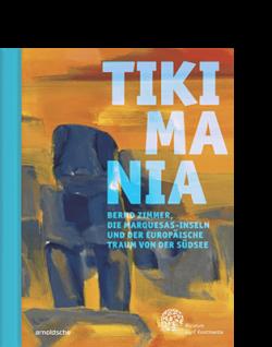 Tikimania Bernd Zimmer Marquesas Südsee Museum Fünf Kontinente Gaugin Melville