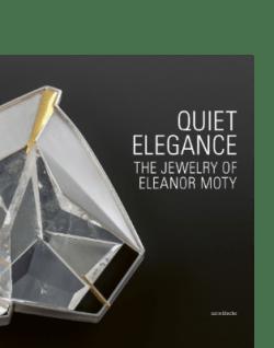 Eleanor Moty Quiet Elegance Matthew Drutt Hellen Pepich Jewellery jewelry precious stone studio art arnoldsche american