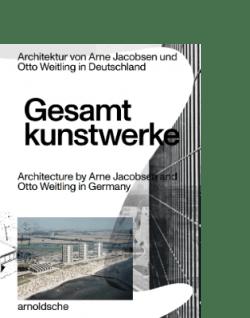 arnoldsche Hendrik Bohle Jan Dimog GESAMTKUNSTWERKE Architektur Arne Jacobsen Otto Weitling Deutschland