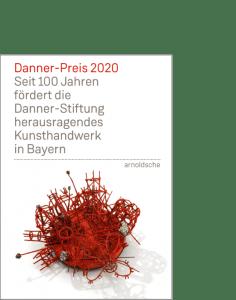 arnoldsche Danner-Preis Danner-Stiftung Danner'sche Dittlmann Bittl Bauhuis 2020 Nollert Bazlen Tröger Aiwanger