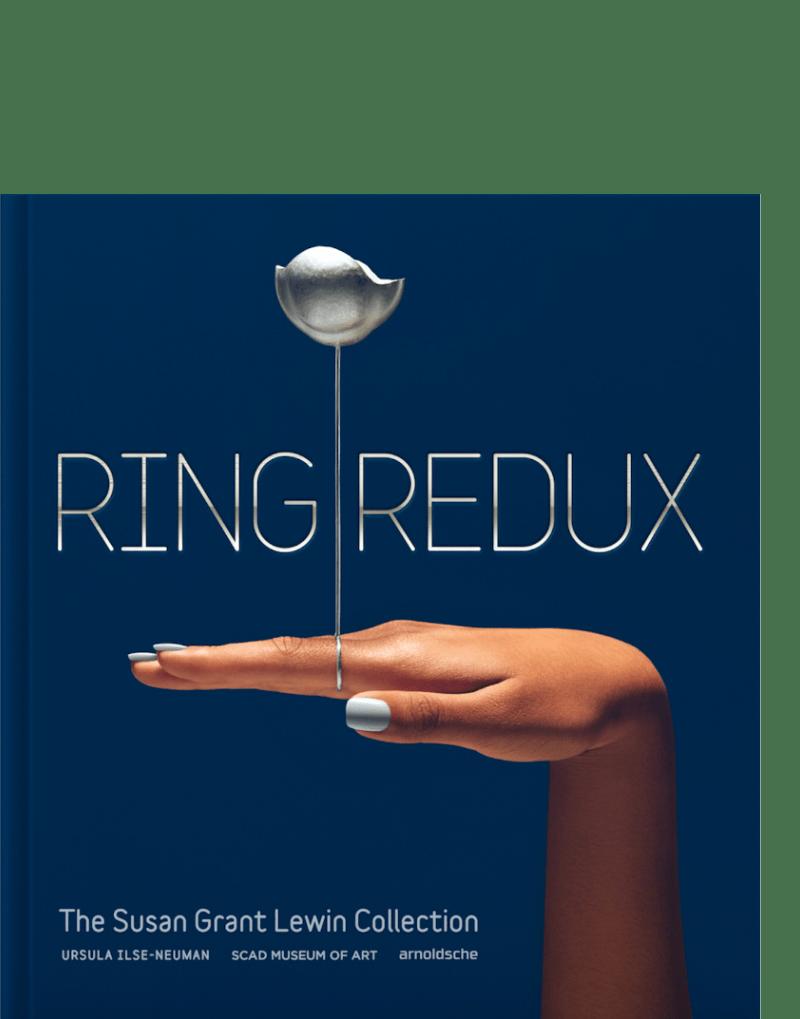 Ring Redux SCAD Savannah Ringe Ilse-Neumann Grant Lewin Eva Růžičková Ruzickova