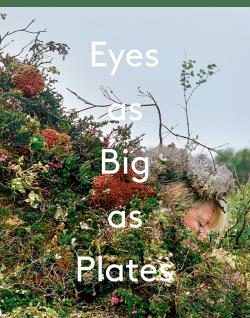 Eyes big plates Karoline Hjort Riitta Ikonen photography art culture nature environmental anthropo