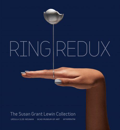 arnoldsche Ring Redux Ursula Ilse-Neuman SCAD Savannah Rings Ringe Susan Grant Lewin Collection Kari Herrin Sarah Davis Adam Grinovich